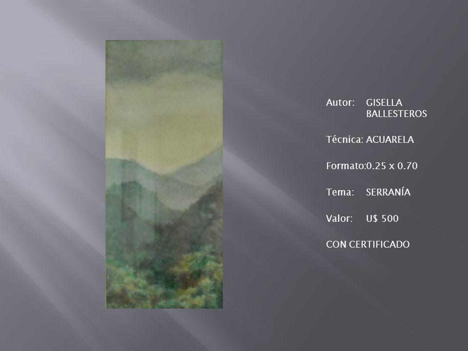 Autor: GISELLA BALLESTEROS Técnica: ACUARELA Formato: 0. 25 x 0