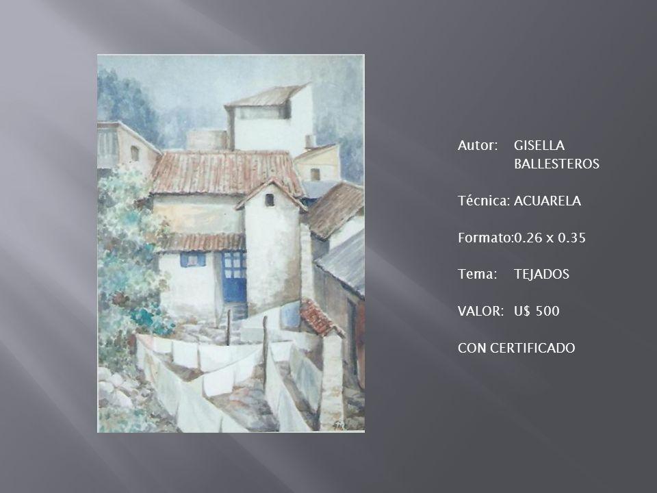 Autor: GISELLA BALLESTEROS Técnica: ACUARELA Formato: 0. 26 x 0