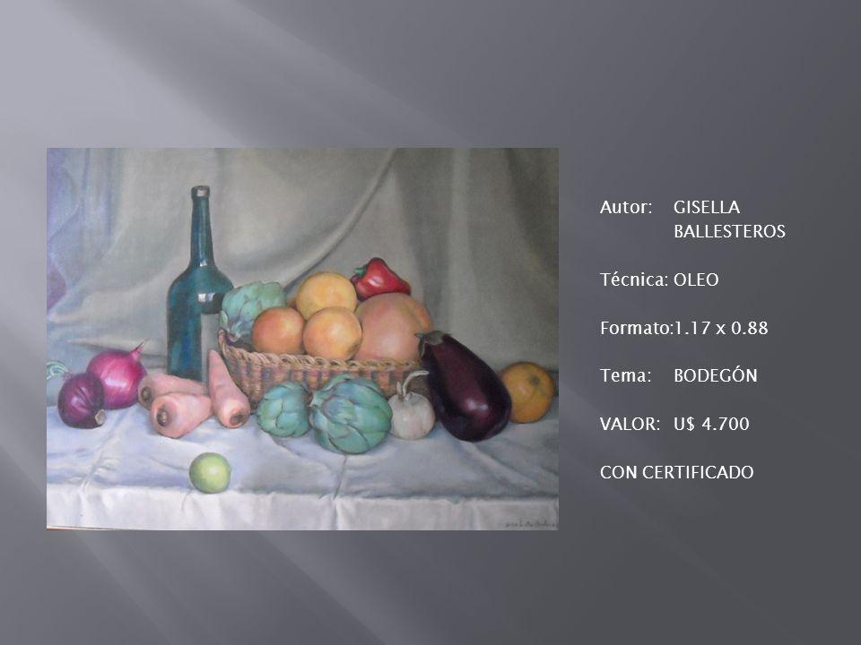 Autor: GISELLA BALLESTEROS Técnica: OLEO Formato: 1. 17 x 0