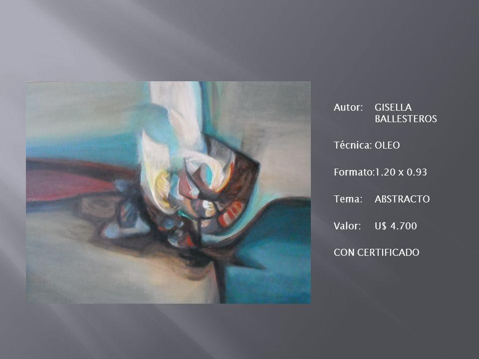 Autor: GISELLA BALLESTEROS Técnica: OLEO Formato: 1. 20 x 0
