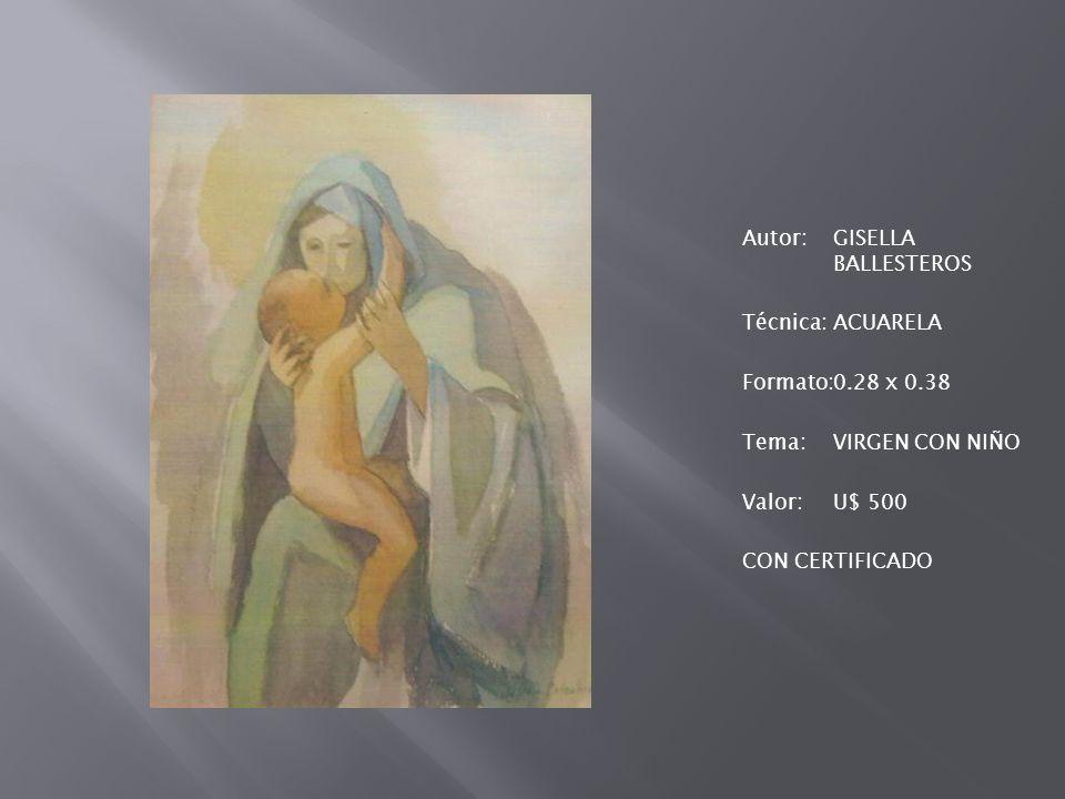 Autor: GISELLA BALLESTEROS Técnica: ACUARELA Formato: 0. 28 x 0