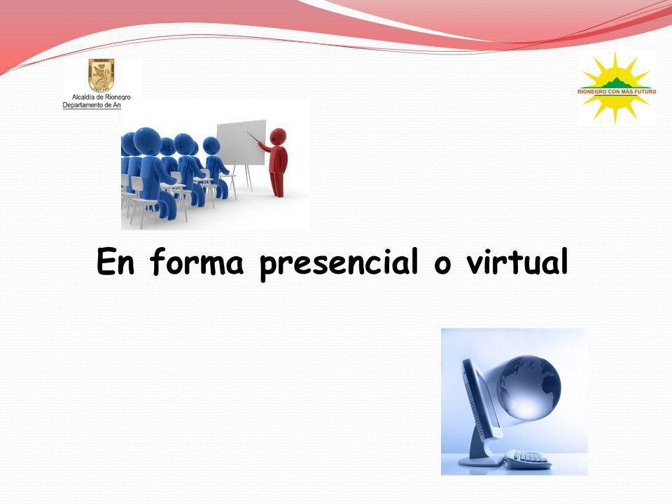 En forma presencial o virtual