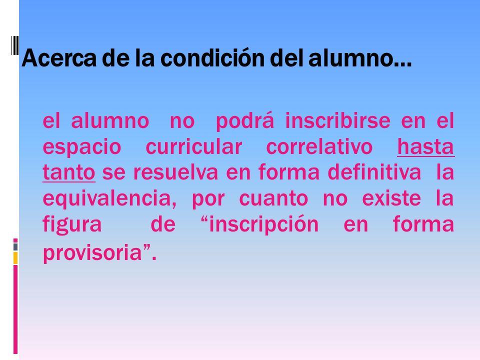 Acerca de la condición del alumno…