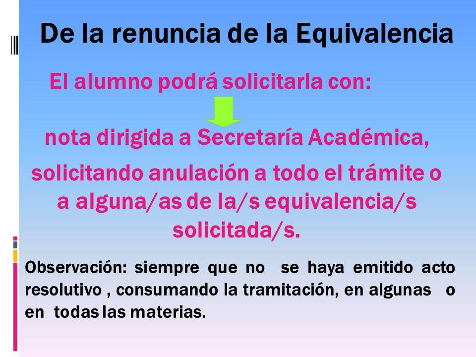 El alumno podrá solicitarla con: nota dirigida a Secretaría Académica,