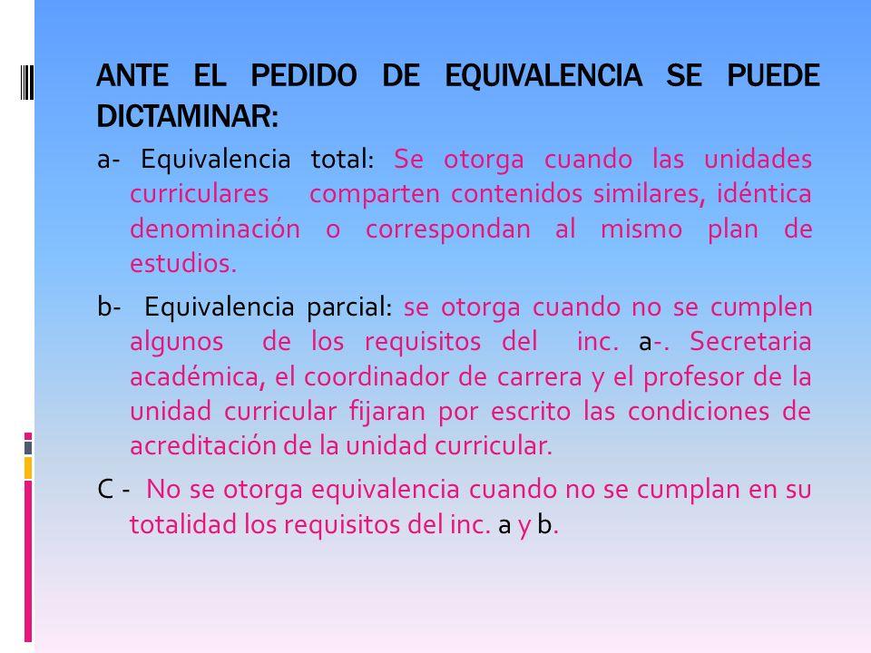 ANTE EL PEDIDO DE EQUIVALENCIA SE PUEDE DICTAMINAR: