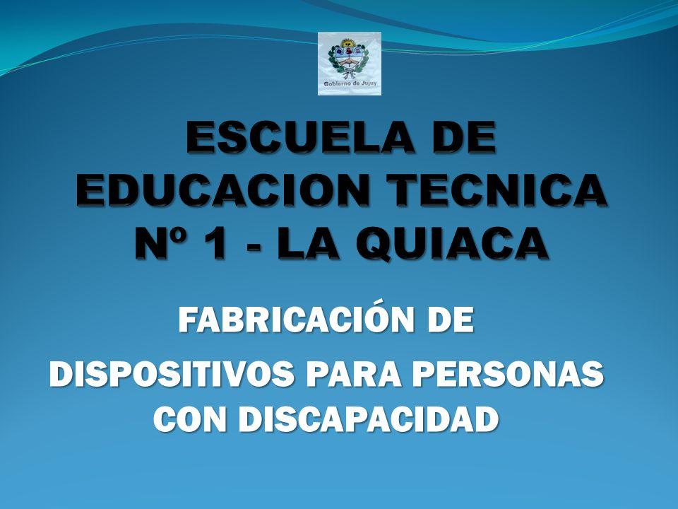 ESCUELA DE EDUCACION TECNICA Nº 1 - LA QUIACA