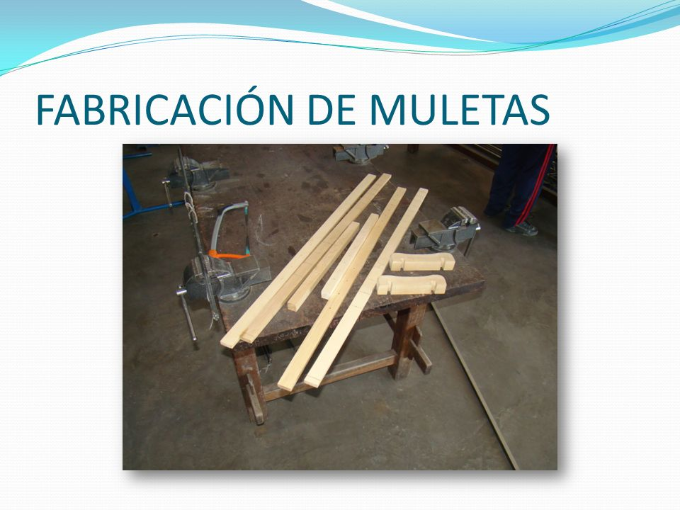 FABRICACIÓN DE MULETAS