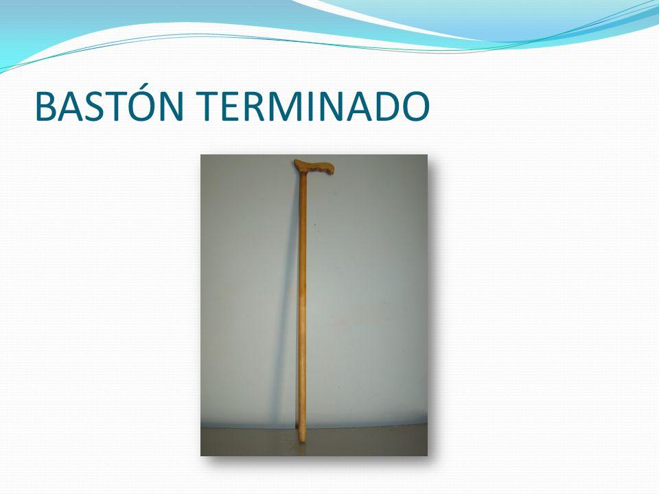 BASTÓN TERMINADO