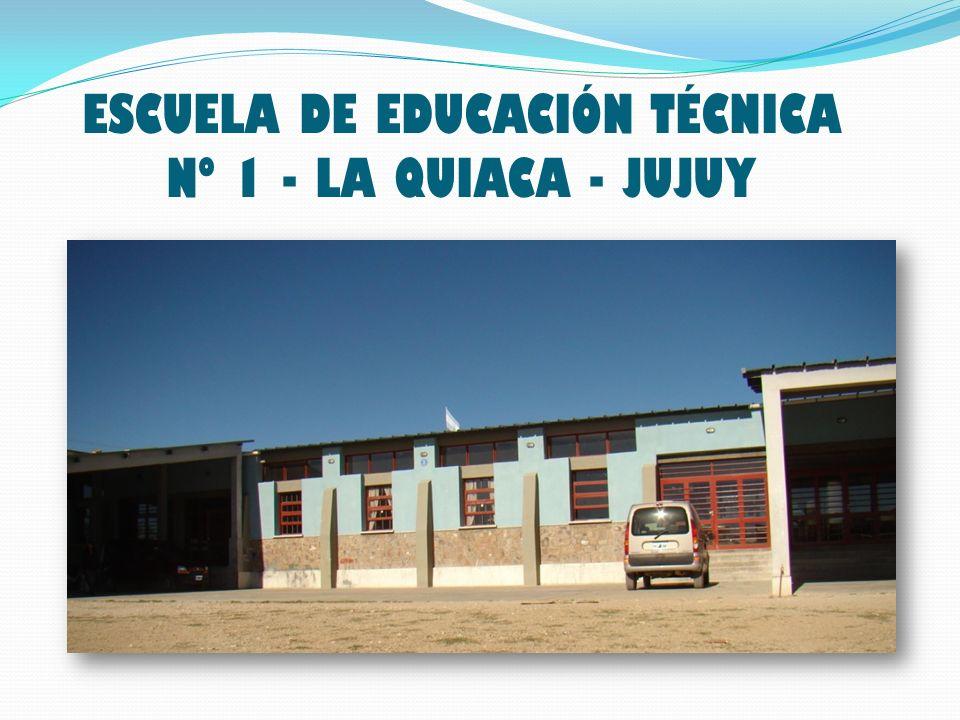 ESCUELA DE EDUCACIÓN TÉCNICA Nº 1 - LA QUIACA - JUJUY