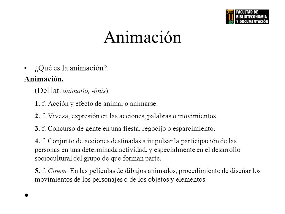 Animación ¿Qué es la animación . Animación.