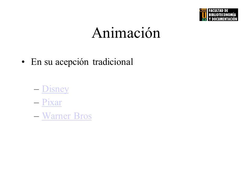 Animación En su acepción tradicional Disney Pixar Warner Bros
