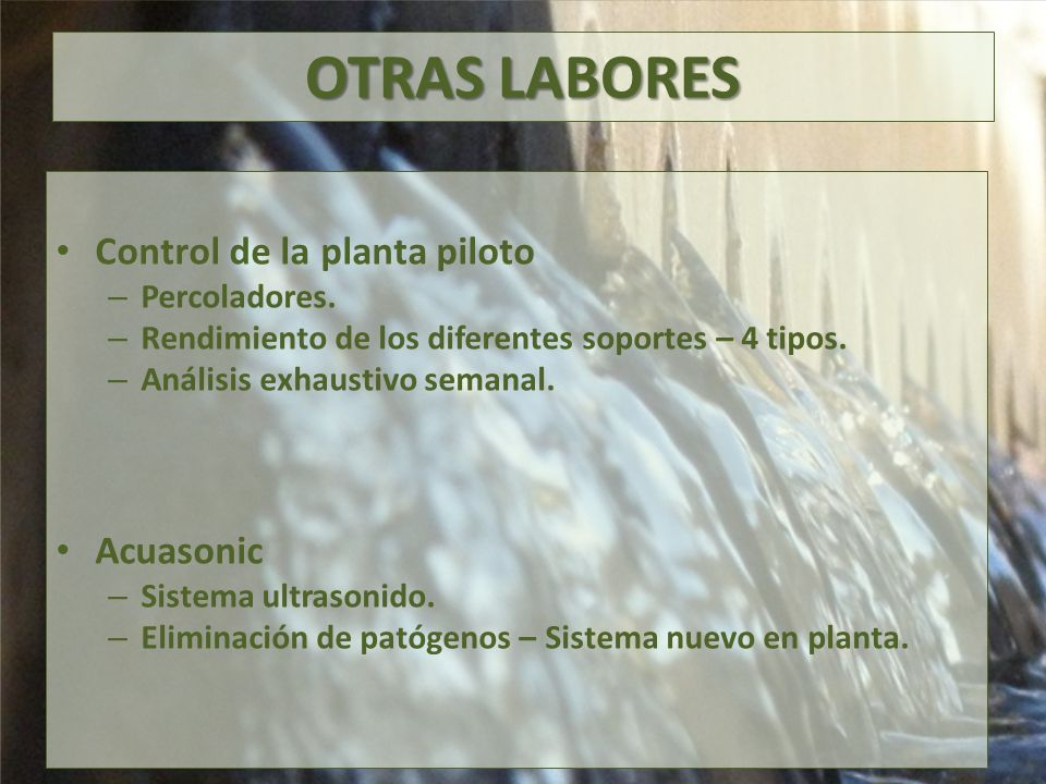 OTRAS LABORES Control de la planta piloto Acuasonic Percoladores.