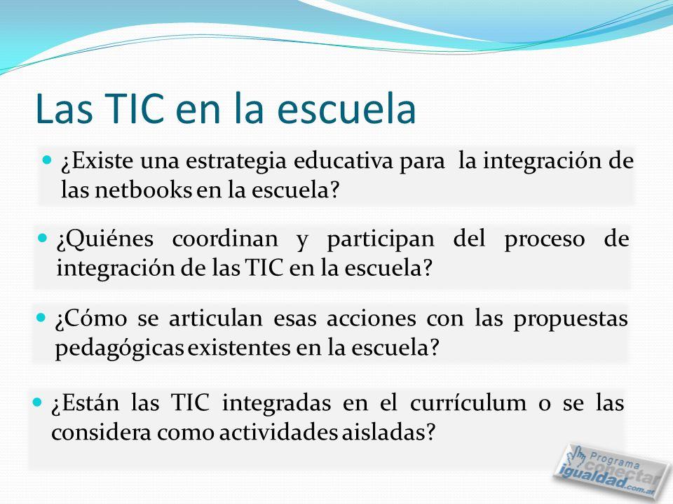 Las TIC en la escuela ¿Existe una estrategia educativa para la integración de las netbooks en la escuela
