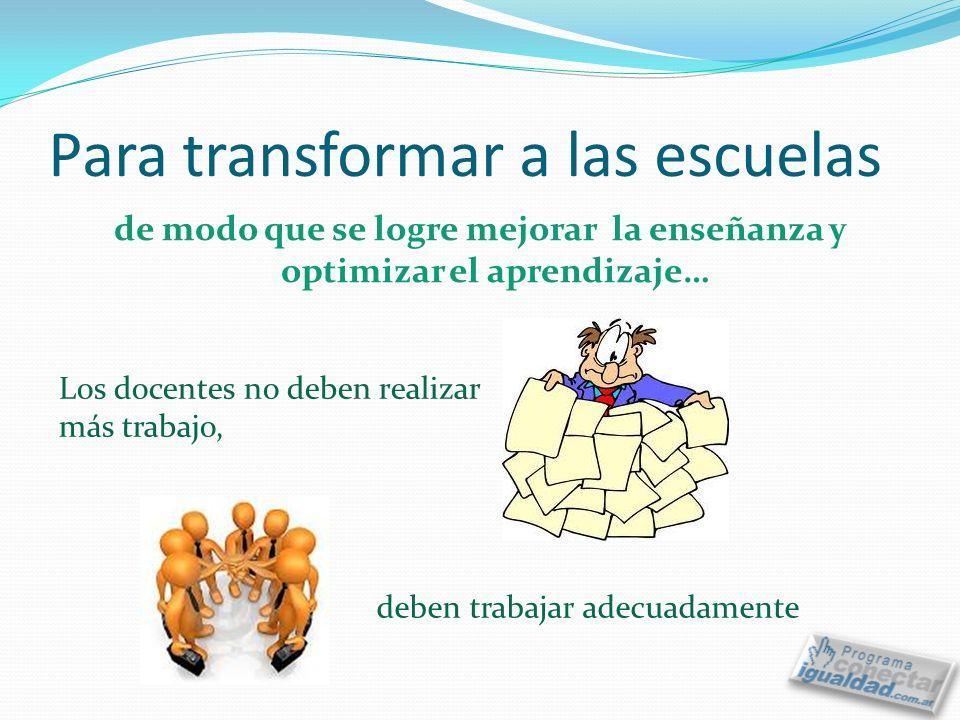 Para transformar a las escuelas