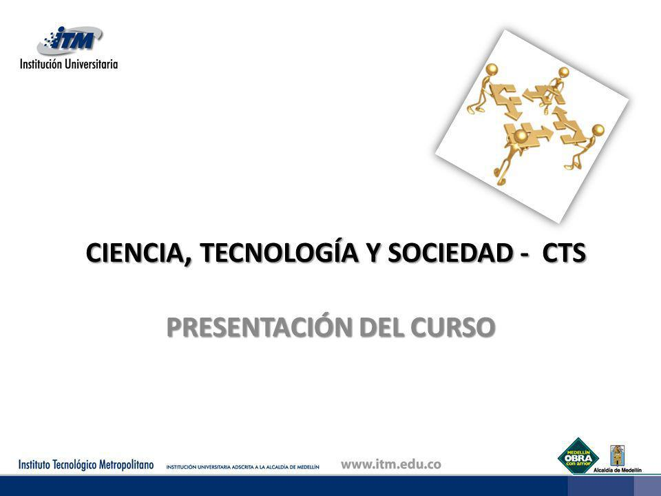 CIENCIA, TECNOLOGÍA Y SOCIEDAD - CTS