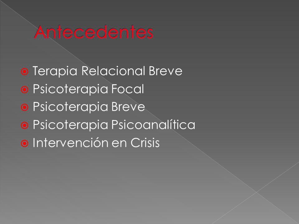 Antecedentes Terapia Relacional Breve Psicoterapia Focal