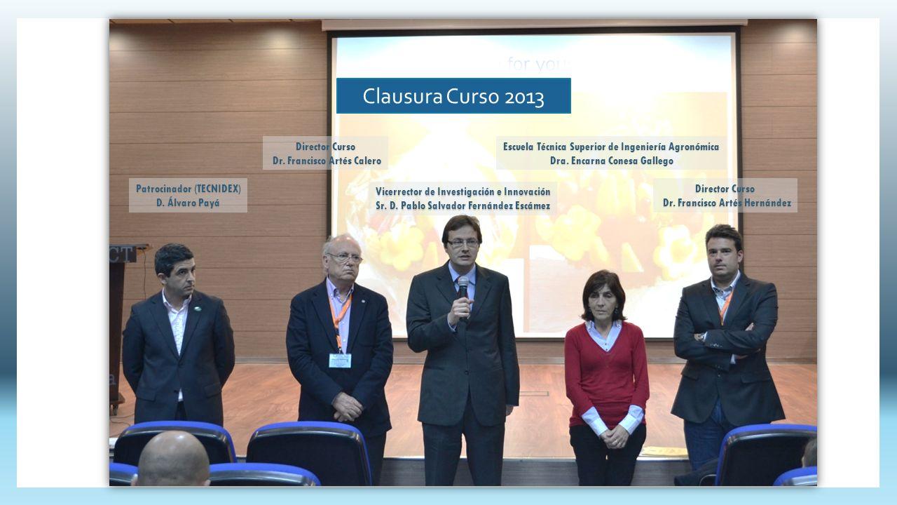 Clausura Curso 2013 Director Curso Dr. Francisco Artés Calero