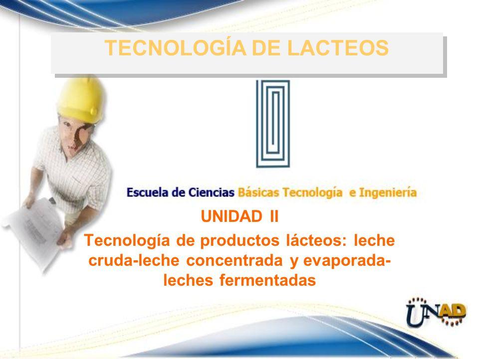 TECNOLOGÍA DE LACTEOS UNIDAD II