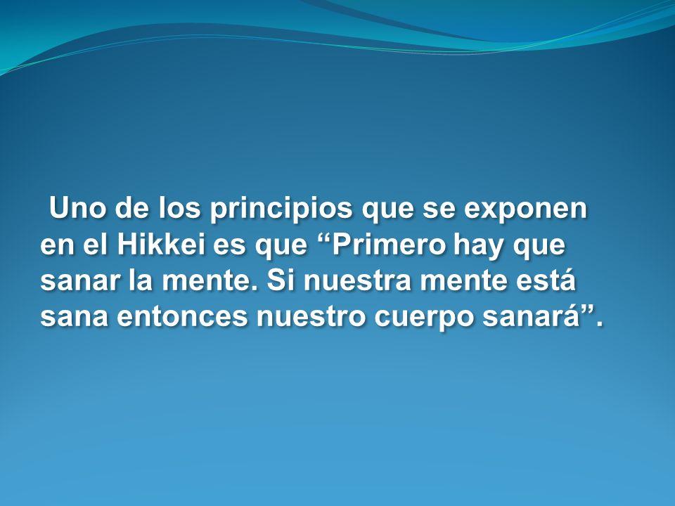 Uno de los principios que se exponen en el Hikkei es que Primero hay que sanar la mente.