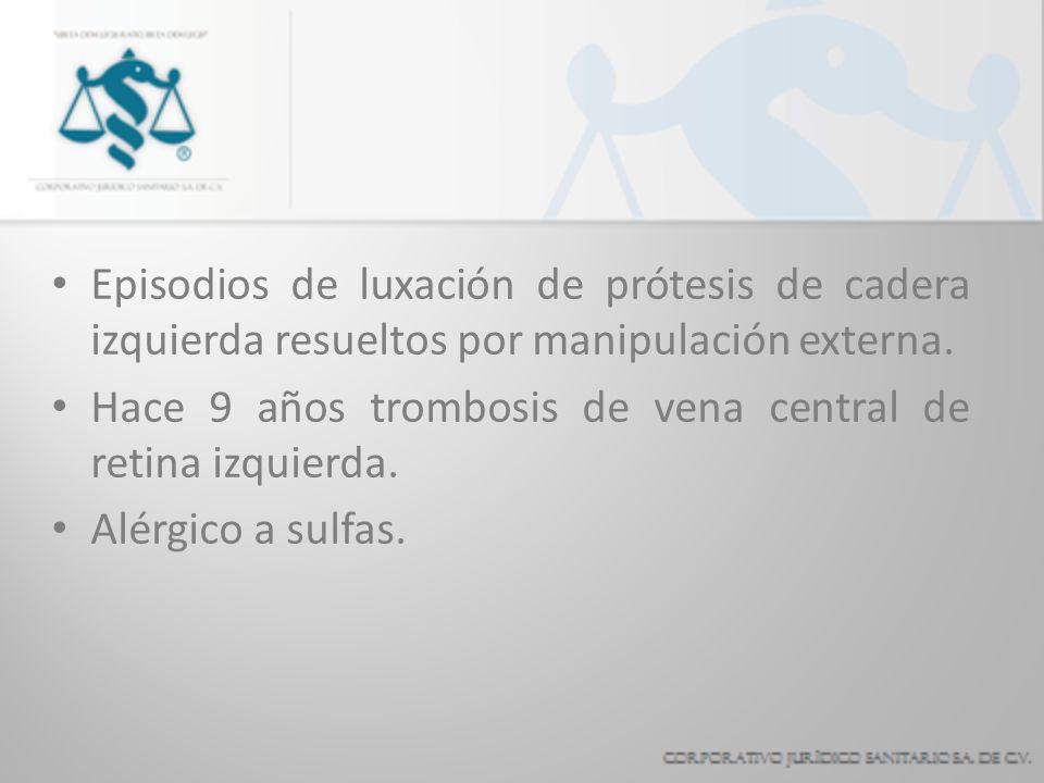 Episodios de luxación de prótesis de cadera izquierda resueltos por manipulación externa.