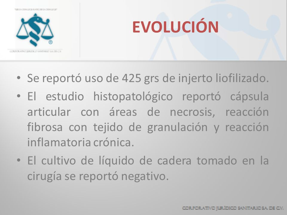 EVOLUCIÓN Se reportó uso de 425 grs de injerto liofilizado.
