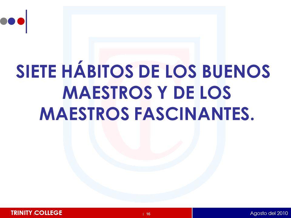 SIETE HÁBITOS DE LOS BUENOS MAESTROS Y DE LOS MAESTROS FASCINANTES.