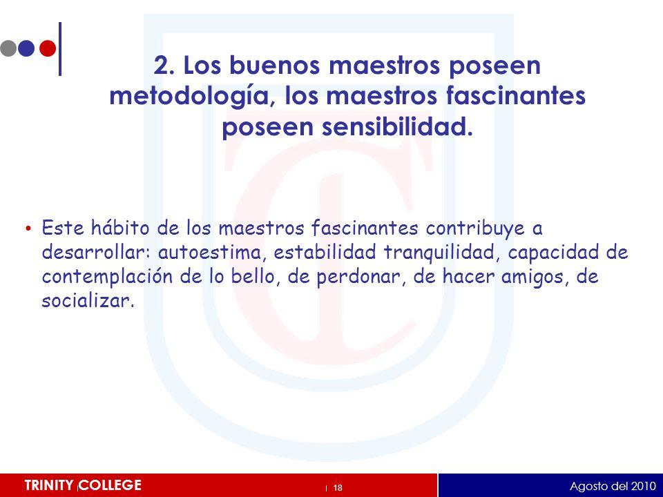 2. Los buenos maestros poseen metodología, los maestros fascinantes poseen sensibilidad.