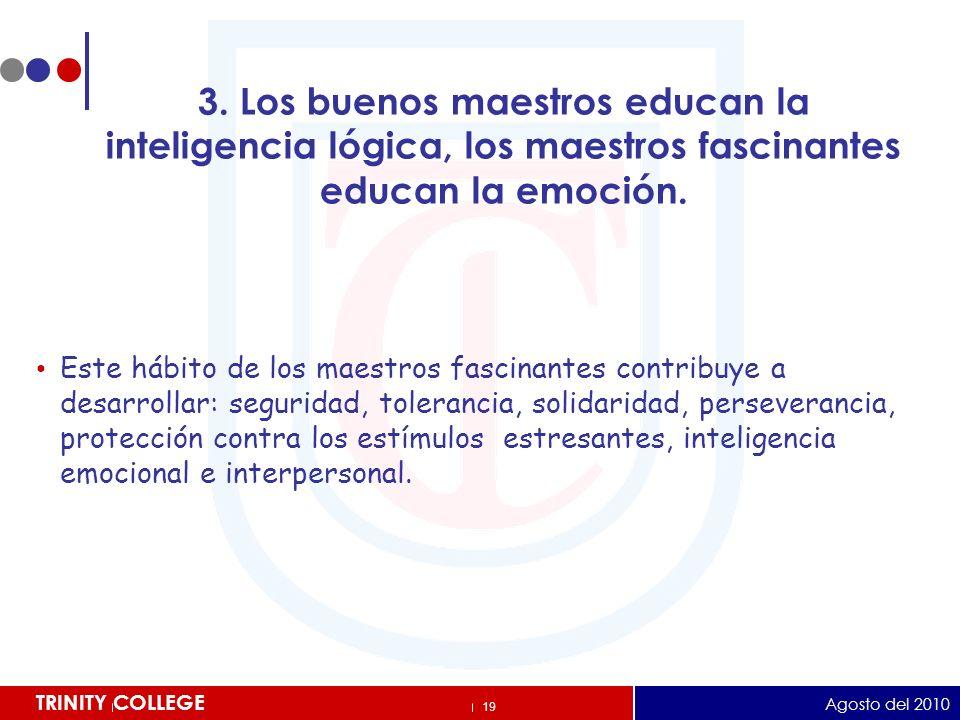 3. Los buenos maestros educan la inteligencia lógica, los maestros fascinantes educan la emoción.