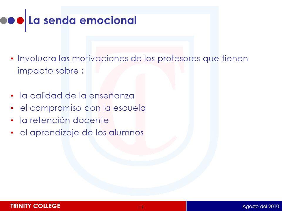 La senda emocional Involucra las motivaciones de los profesores que tienen. impacto sobre : la calidad de la enseñanza.