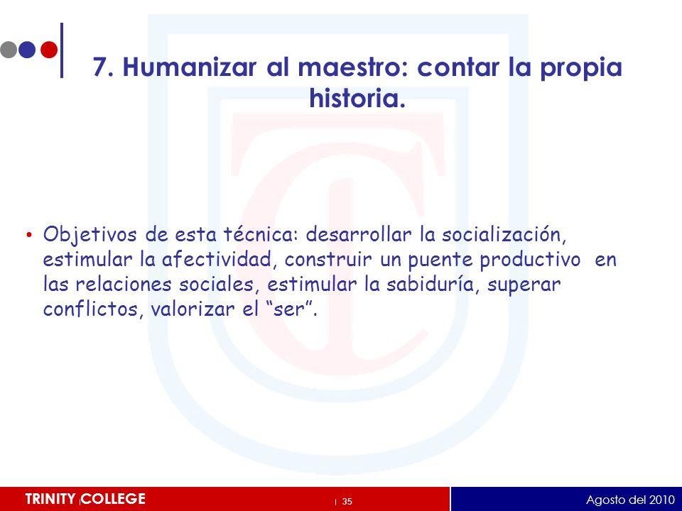 7. Humanizar al maestro: contar la propia historia.