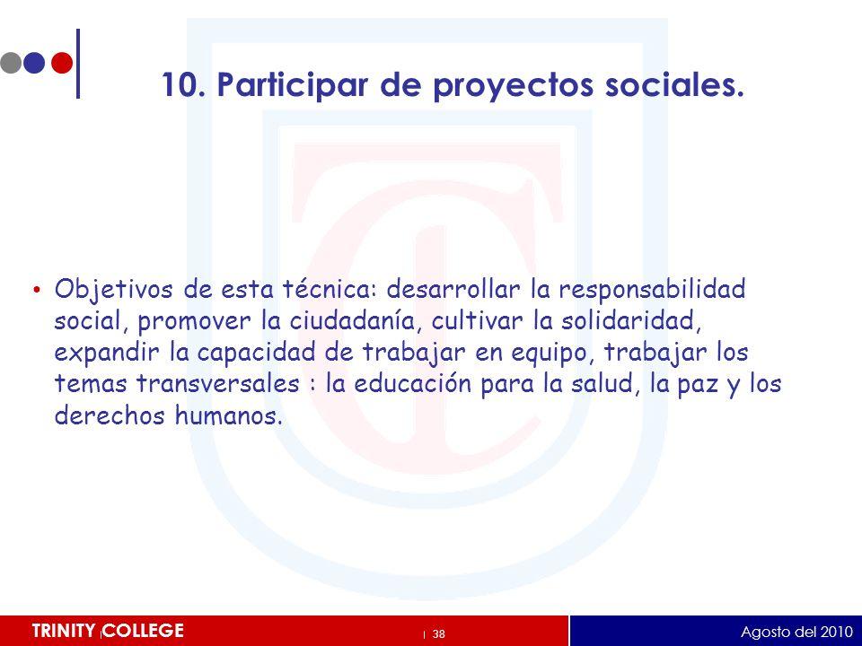 10. Participar de proyectos sociales.