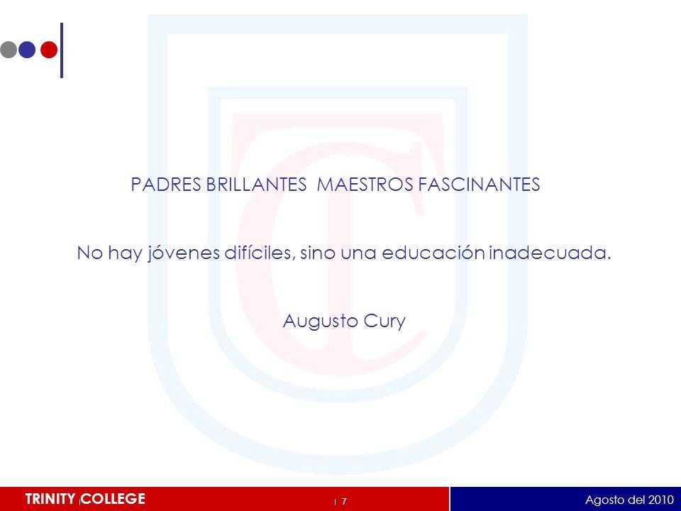 PADRES BRILLANTES MAESTROS FASCINANTES No hay jóvenes difíciles, sino una educación inadecuada. Augusto Cury