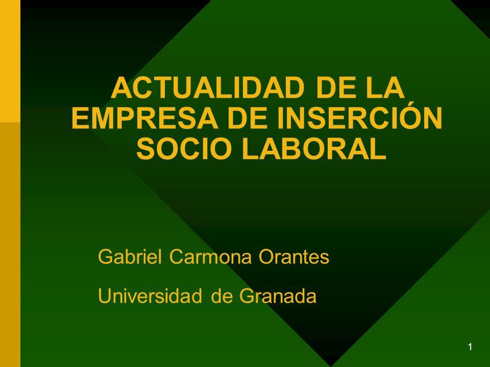 ACTUALIDAD DE LA EMPRESA DE INSERCIÓN SOCIO LABORAL