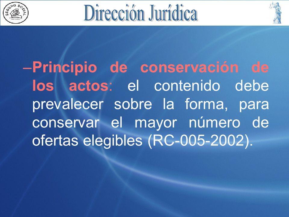 Principio de conservación de los actos: el contenido debe prevalecer sobre la forma, para conservar el mayor número de ofertas elegibles (RC-005-2002).