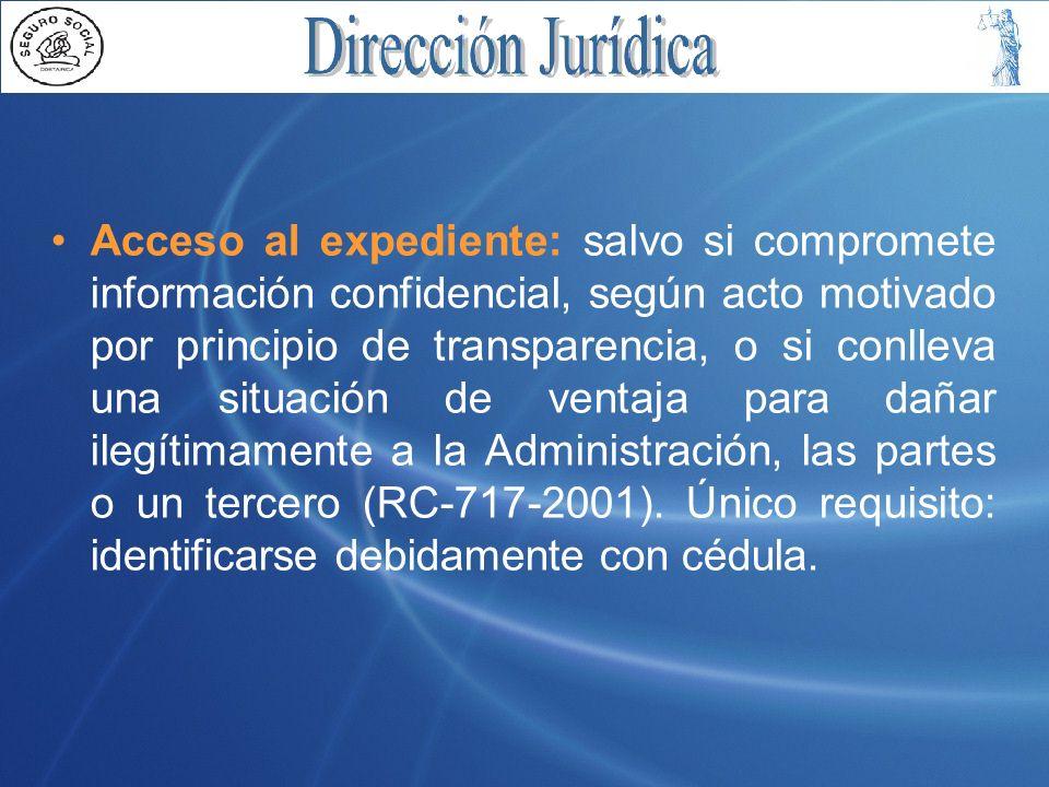 Acceso al expediente: salvo si compromete información confidencial, según acto motivado por principio de transparencia, o si conlleva una situación de ventaja para dañar ilegítimamente a la Administración, las partes o un tercero (RC-717-2001).