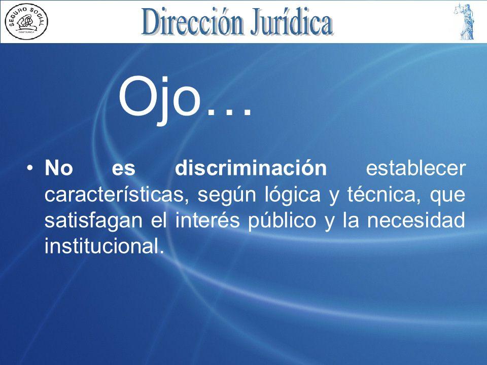 Ojo… No es discriminación establecer características, según lógica y técnica, que satisfagan el interés público y la necesidad institucional.