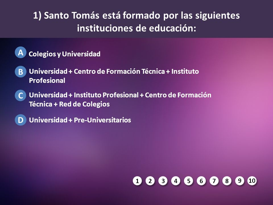 1) Santo Tomás está formado por las siguientes instituciones de educación: