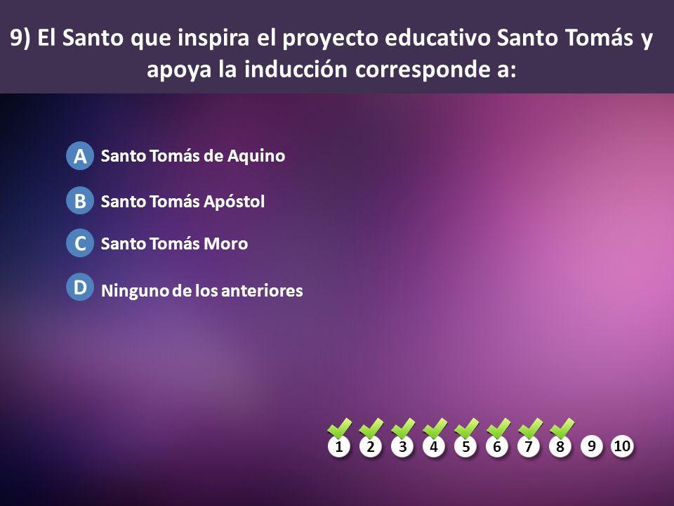 9) El Santo que inspira el proyecto educativo Santo Tomás y apoya la inducción corresponde a: