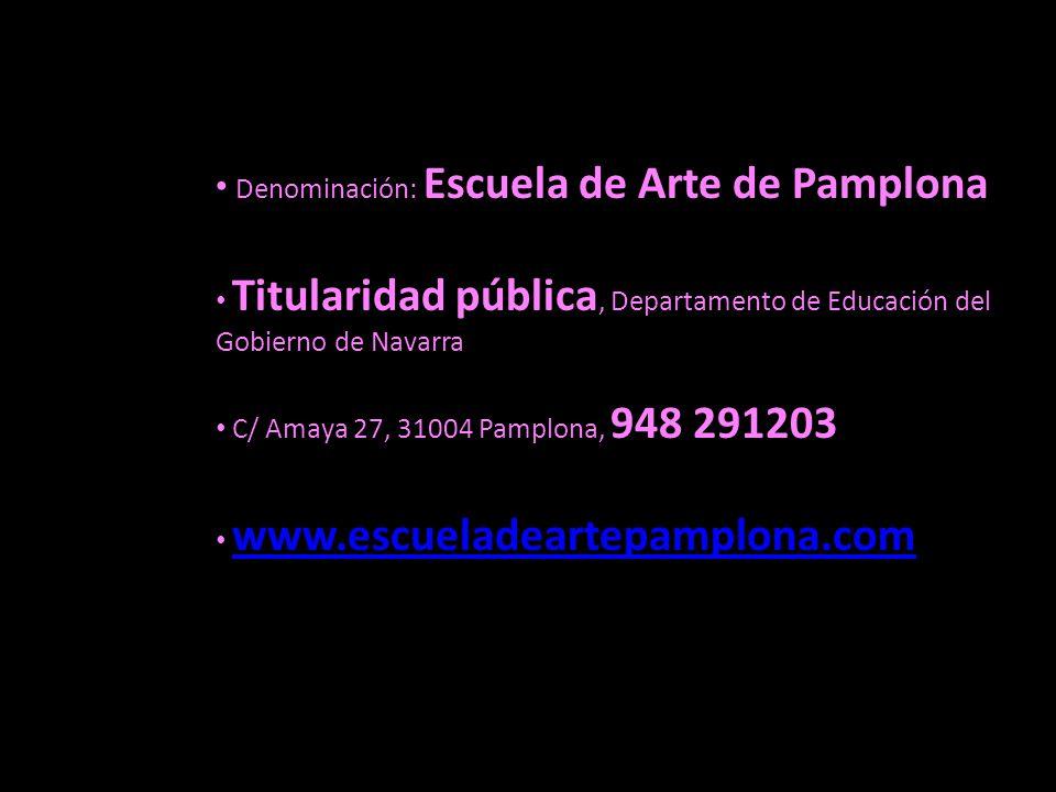 Denominación: Escuela de Arte de Pamplona