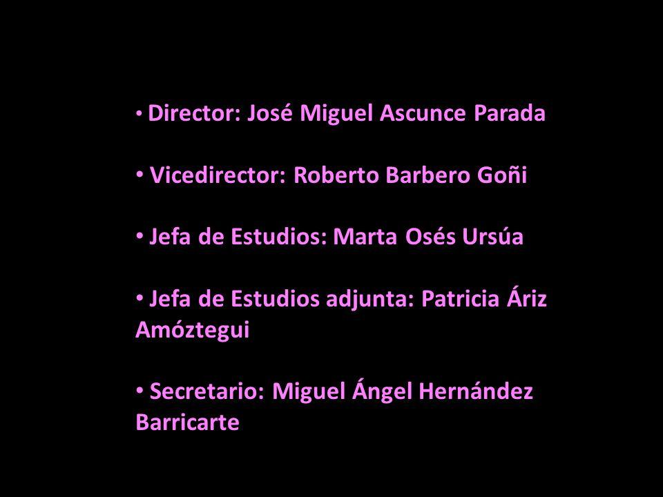 Vicedirector: Roberto Barbero Goñi Jefa de Estudios: Marta Osés Ursúa