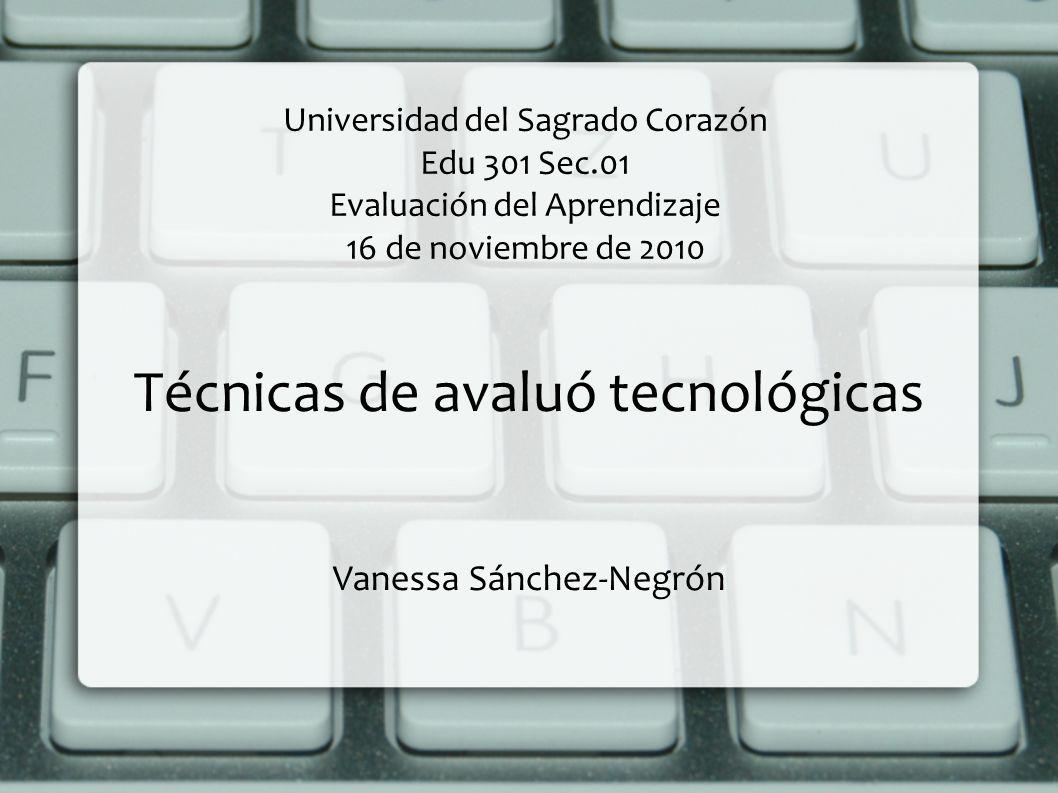 Técnicas de avaluó tecnológicas Vanessa Sánchez-Negrón
