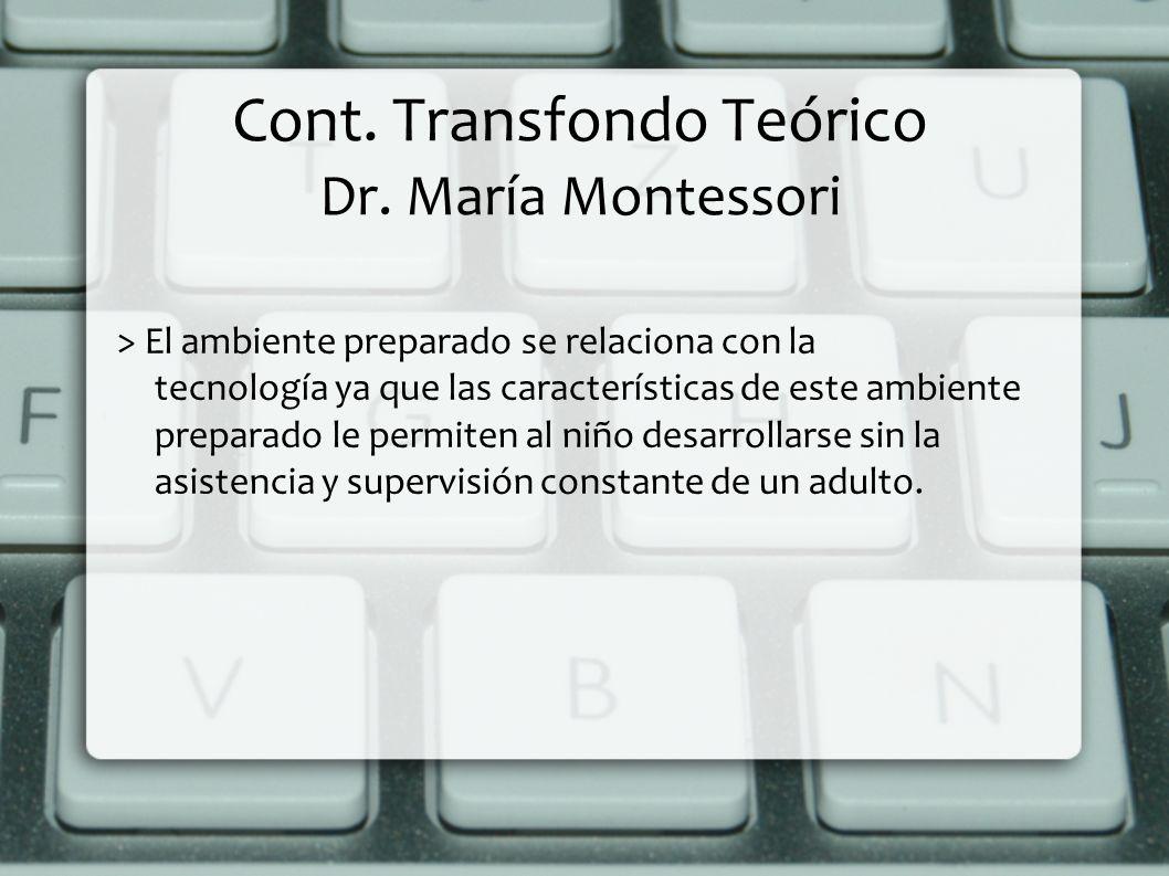 Cont. Transfondo Teórico Dr. María Montessori