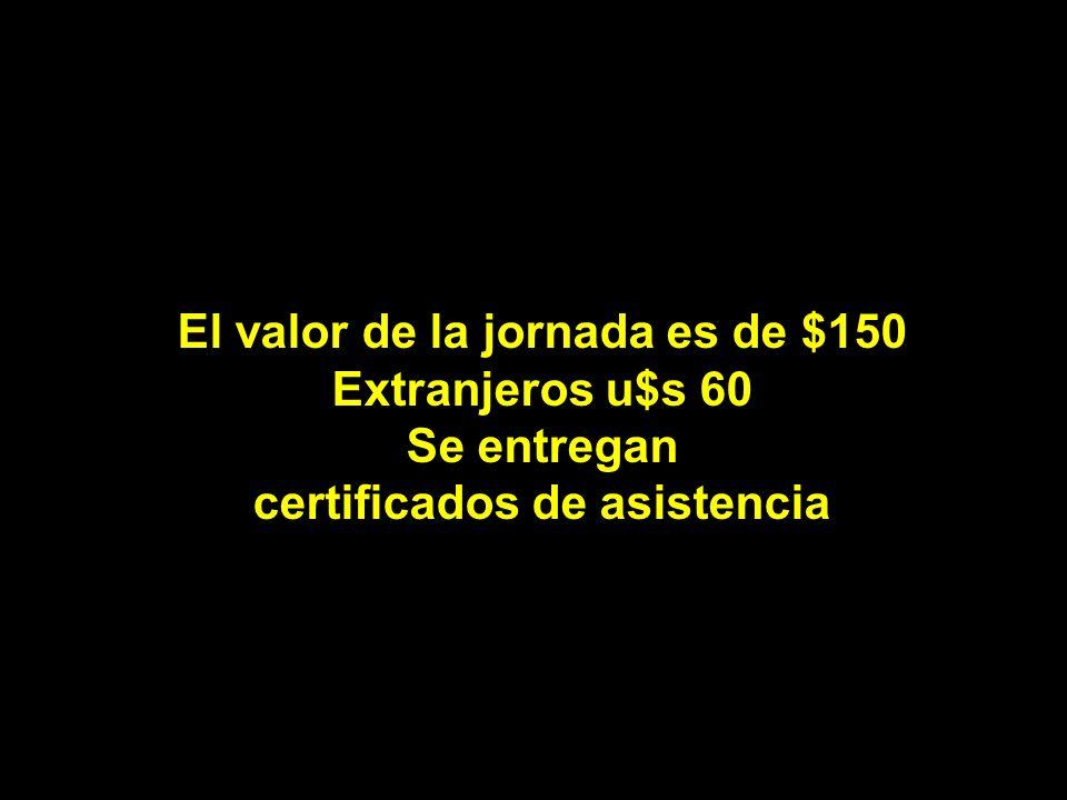 El valor de la jornada es de $150 certificados de asistencia