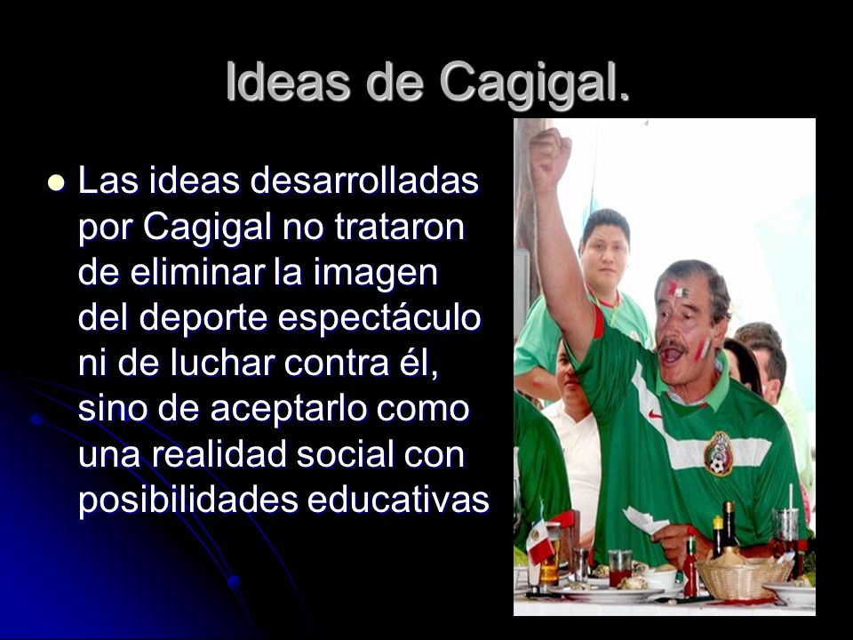 Ideas de Cagigal.