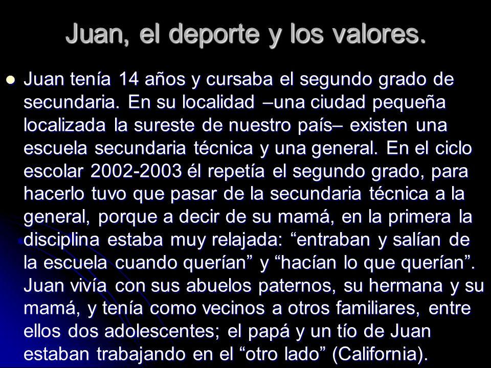 Juan, el deporte y los valores.