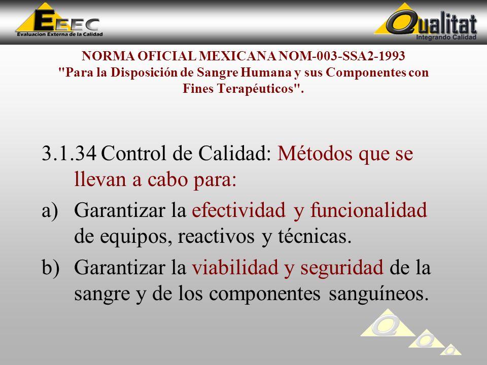 3.1.34 Control de Calidad: Métodos que se llevan a cabo para:
