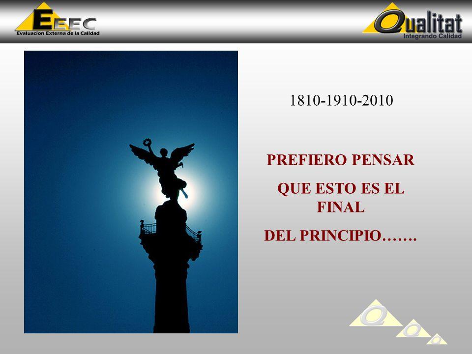 1810-1910-2010 PREFIERO PENSAR QUE ESTO ES EL FINAL DEL PRINCIPIO…….