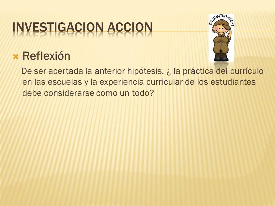 INVESTIGACION ACCION Reflexión