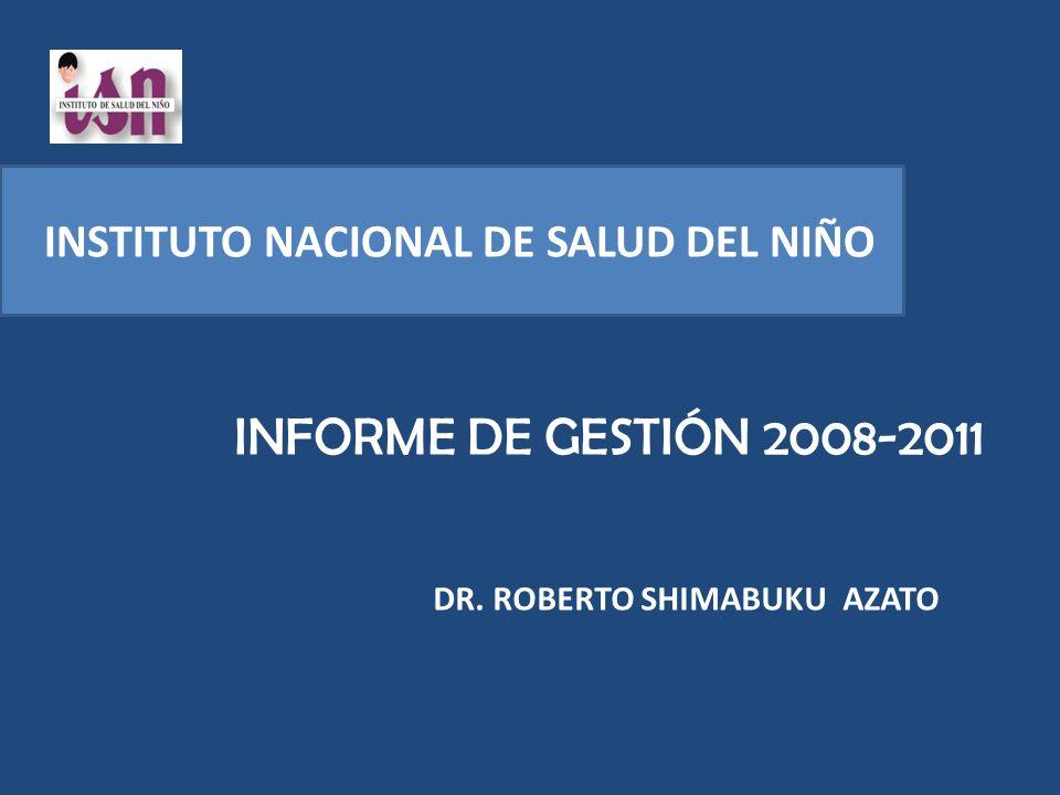 INFORME DE GESTIÓN 2008-2011 INSTITUTO NACIONAL DE SALUD DEL NIÑO