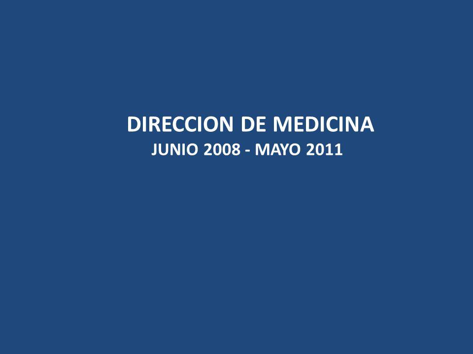 DIRECCION DE MEDICINA JUNIO 2008 - MAYO 2011